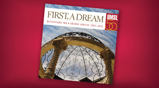 'First, A Dream,' UMSL's Jubilee book, on sale now