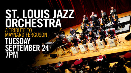 """St. Louis Jazz Orchestra: A Tribute to Maynard Ferguson"""