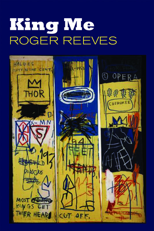 King Me by Roger Reeves