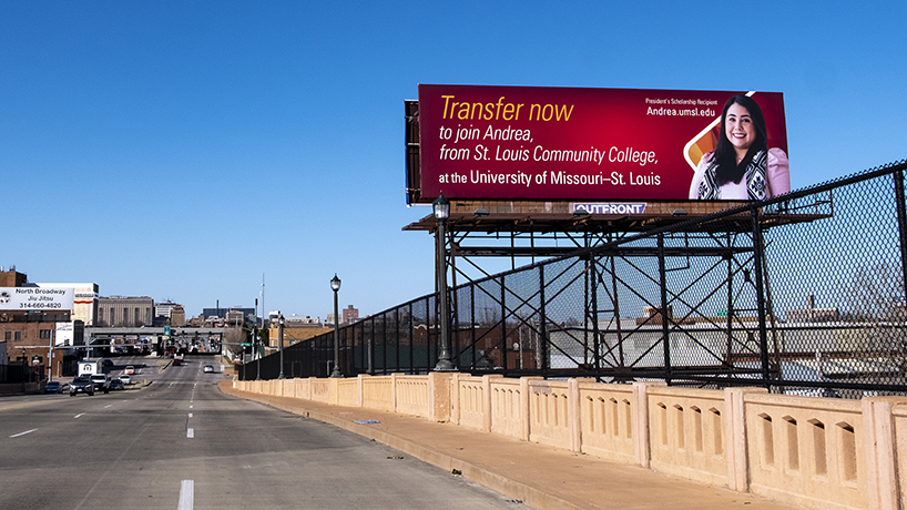 A billboard showcasing industrial organizational psychology student Andrea Palacios Calderon on the S. Kingshighway Bridge celebrates transfer students and the Community College President's Scholarship. The full-tuition scholarship is awarded jointly by the presidents of the participating St. Louis-area community college campuses and the University of Missouri–St. Louis.